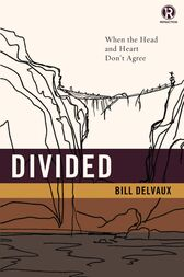 Divided: When the Head and Heart Don't Agree by Bill Delvaux