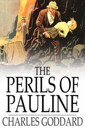 The Perils of Pauline by Charles Goddard
