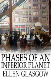 Phases of an Inferior Planet by Ellen Glasgow