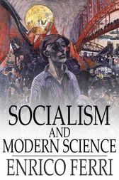 Socialism and Modern Science by Enrico Ferri