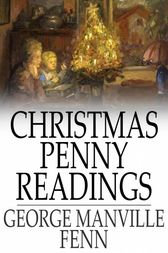 Christmas Penny Readings by George Manville Fenn