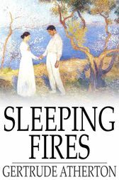 Sleeping Fires by Gertrude Atherton