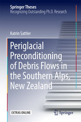 Periglacial Preconditioning of Debris Flows in the Southern Alps, New Zealand by Katrin Sattler