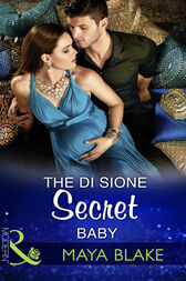 The Di Sione Secret Baby (Mills & Boon Modern) (The Billionaire's Legacy, Book 2) by Maya Blake