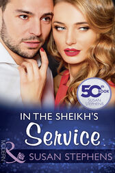 In The Sheikh's Service (Mills & Boon Modern) by Susan Stephens
