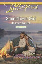 Small-Town Girl (Mills & Boon Love Inspired) (Goose Harbor, Book 4) by Jessica Keller