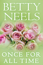 Once For All Time (Mills & Boon M&B) by Betty Neels