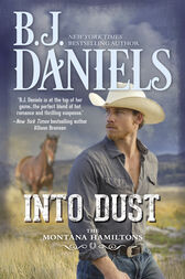 Into Dust (The Montana Hamiltons, Book 5) by B.J. Daniels
