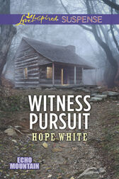 Witness Pursuit (Mills & Boon Love Inspired Suspense) (Echo Mountain, Book 5) by Hope White