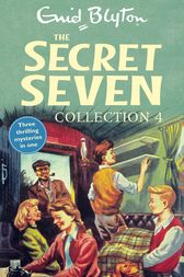 The Secret Seven Collection 4 by Enid Blyton