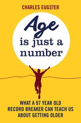 Age is Just a Number by Charles Eugster