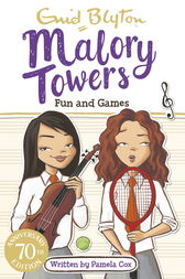 Malory Towers, 10: Fun and Games at Malory Towers by Enid Blyton