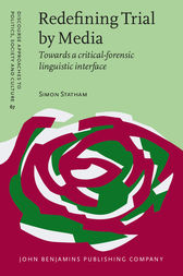 Redefining Trial by Media: Towards a critical-forensic linguistic interface