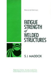 Fatigue Strength of Welded Structures by S J Maddox