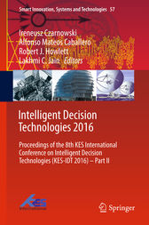 Intelligent Decision Technologies 2016: Proceedings of the 8th KES International  Conference on Intelligent Decision  Technologies (KES-IDT 2016) – Part II