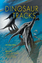 Dinosaur Tracks by Daniel Marty Edited by Peter L. Falkingham