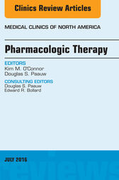 Pharmacologic Therapy, An Issue of Medical Clinics of North America, E-Book by Kim M. O'Connor