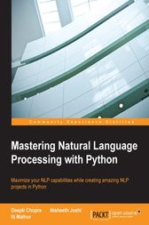 Mastering Natural Language Processing with Python by Deepti Chopra