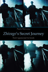 Zhivago's Secret Journey by Paolo Mancosu