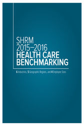 SHRM 2015-2016 Health Care Benchmarking by Society for Human Resource Management