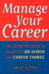 Manage Your Career by Brian Sutton