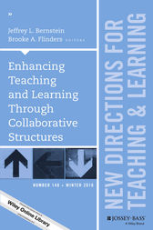 Enhancing Teaching and Learning Through Collaborative Structures by Jeffrey L. Bernstein