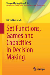Set Functions, Games and Capacities in Decision Making