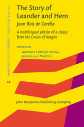 The Story of Leander and Hero, by Joan Roís de Corella: A multilingual edition of a classic from the Crown of Aragon
