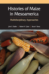 Histories of Maize in Mesoamerica: Multidisciplinary Approaches