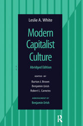 Modern Capitalist Culture, Abridged Edition by Leslie A White