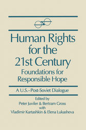 Human Rights for the 21st Century: Foundation for Responsible Hope by Peter Juviler