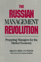 The Russian Management Revolution: Preparing Managers for a Market Economy