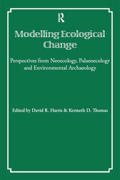 Modelling Ecological Change by David R Harris