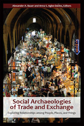 Social Archaeologies of Trade and Exchange by Alexander A Bauer