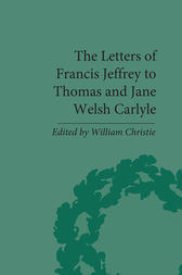 The Letters of Francis Jeffrey to Thomas and Jane Welsh Carlyle