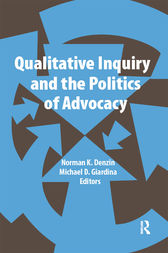 Qualitative Inquiry and the Politics of Advocacy by Norman K Denzin