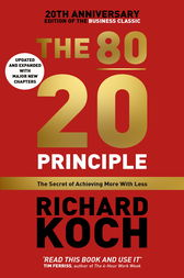 The 80/20 Principle: The Secret of Achieving More with Less: Updated 20th anniversary edition of the productivity and business classic