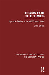 Signs for the Times: Symbolic Realism in the Mid-Victorian World