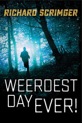 Weerdest Day Ever! (7 Prequels) by Richard Scrimger