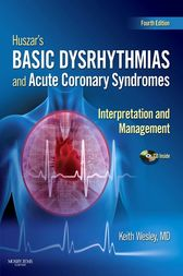 Huszar's Basic Dysrhythmias and Acute Coronary Syndromes: Interpretation and Management Text & Pocket Guide Package - E-Book
