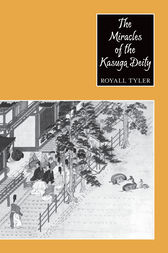 The Miracles of the Kasuga Deity by Royall Tyler