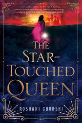 The Star-Touched Queen by Roshani Chokshi