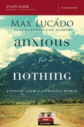 Anxious for Nothing Study Guide: Finding Calm in a Chaotic World