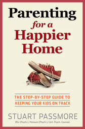 Parenting for a Happier Home by Stuart Passmore