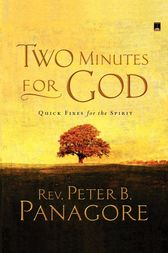 Two Minutes for God by Peter B. Panagore