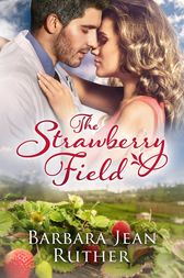 The Strawberry Field by Barbara Jean Ruther