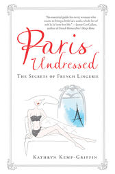 Paris Undressed by Kathryn Kemp-Griffin