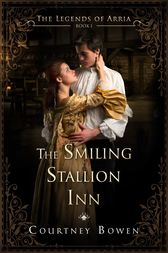 The Smiling Stallion Inn by Courtney Bowen