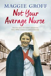 Not Your Average Nurse by Maggie Groff
