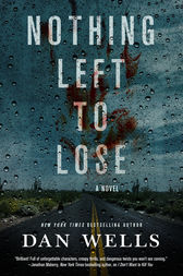 Nothing Left to Lose by Dan Wells